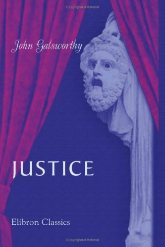 9780543768681: Justice: A Tragedy in Four Acts
