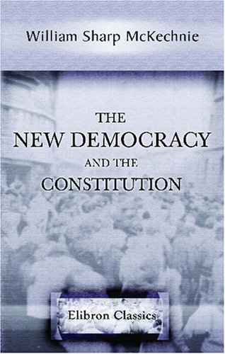 9780543770998: The New Democracy and the Constitution