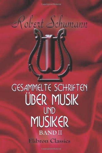 9780543771674: Gesammelte Schriften über Musik und Musiker: Band II (German Edition)
