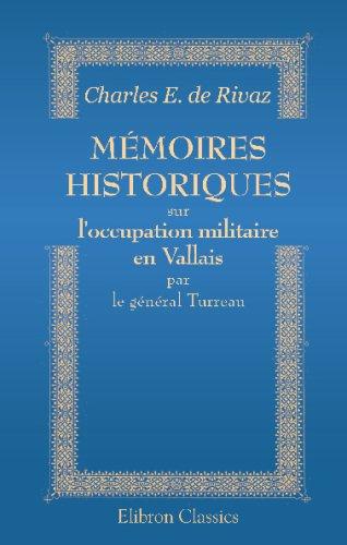 9780543775627: Mémoires historiques sur l'occupation militaire en Vallais par le général Turreau