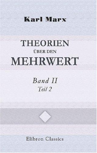 Theorien über den Mehrwert: Aus dem nachgelassenen Manuskript Zur Kritik der politischen Ökonomie. Band II. David Ricardo, Teil 2 (German Edition) (9780543779106) by Karl Marx