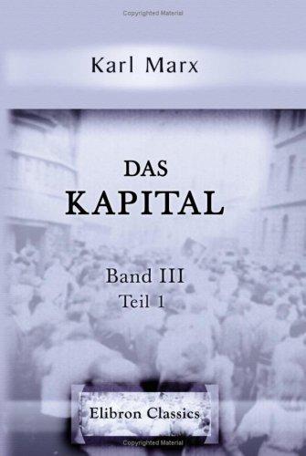 9780543779243: Das Kapital: Kritik der politischen Oekonomie. Band III. Teil 1. Der Gesamtprozess der kapitalistischen Produktion, Kapitel I bis XXVIII