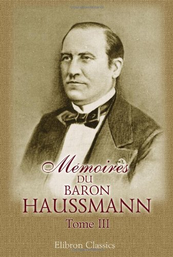 9780543780461: Mémoires du baron Haussmann: Tome 3: Grands travaux de Paris (French Edition)