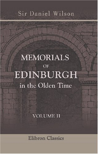 9780543780522: Memorials of Edinburgh in the Olden Time: Volume 2