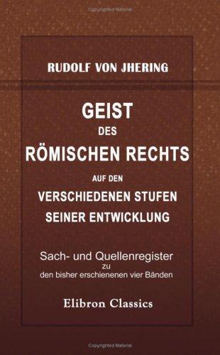 9780543781925: Geist des römischen Rechts auf den verschiedenen Stufen seiner Entwicklung: Sach- und Quellenregister zu den bisher erschienenen vier Bänden