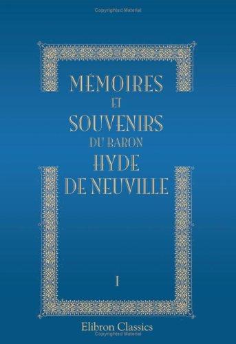 MÃ moires et souvenirs du baron Hyde de Neuville: Tome 1 (French Edition) Neuville, Hyde de