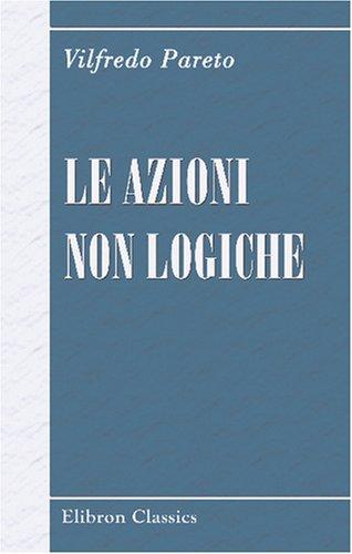 9780543784964: Le Azioni Non Logiche (Italian Edition)