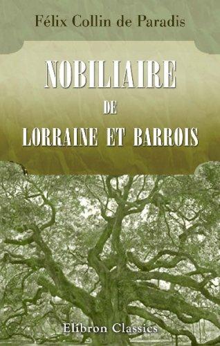9780543787071: Nobiliaire de Lorraine et Barrois ou Dictionnaire des familles anoblies et leurs alliances d'apr�s l'armorial g�n�ral de Dom Pelletier