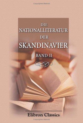9780543789303: Die Nationalliteratur der Skandinavier: Eine prosaische und poetische Antologie aus den besten nordischen Schriftstellern, mit erl�uternden, ... 2: Die d�nische und norwegische Literatur
