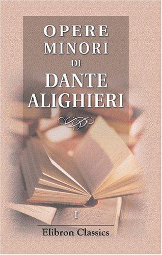 9780543789518: Opere minori di Dante Alighieri: Volume 1. Poesie di Dante Alighieri precedute da un discorso intorno alla loro legittimità