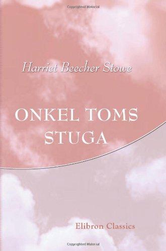 9780543789785: Onkel Toms stuga: Skildring ur de vanlottades lif (Swedish Edition)