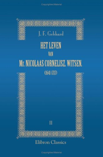 9780543789884: Het leven van Mr. Nicolaas Cornelisz. Witsen. (1641-1717): 2: Bijlagen