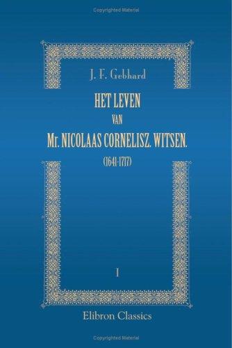 9780543789921: Het leven van Mr. Nicolaas Cornelisz. Witsen. (1641-1717): 1: Levensgeschrijving (Dutch Edition)