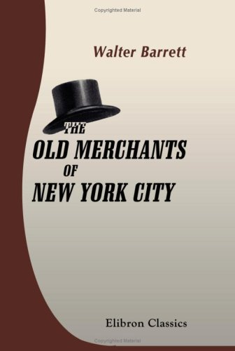 9780543790002: The Old Merchants of New York City