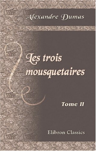 9780543791061: Les trois mousquetaires: Tome 2 (French Edition)