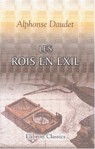 9780543791627: Les rois en exil: Roman parisien