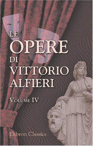 9780543793263: Le opere di Vittorio Alfieri: Volume 4. Ottavia; Timoleone; Merope; etc (Italian Edition)