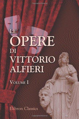 9780543793584: Le opere di Vittorio Alfieri: Volume 1. Filippo; Polinice; Antigone