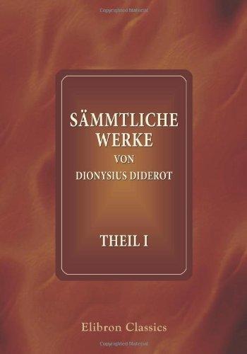 Sämmtliche Werke von Dionysius Diderot: Theil 1. Versuche über die Malerei (German Edition) (9780543795465) by Diderot, Denis