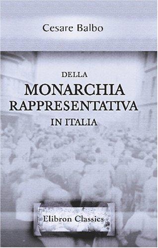 9780543797902: Della monarchia rappresentativa in Italia
