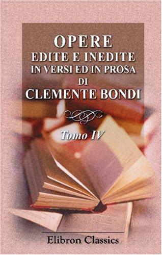 9780543800107: Opere edite e inedite in versi ed in prosa di Clemente Bondi: Tomo 4. L'Eneide tradotta in versi italiani. Parte 2