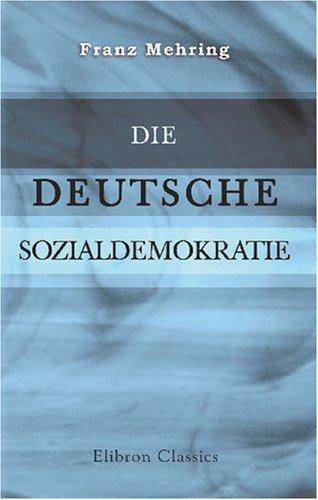 9780543803597: Die deutsche Sozialdemokratie: Ihre Geschichte und ihre Lehre. Eine historisch-kritische Darstellung