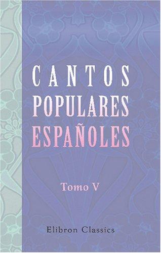 9780543804617: Cantos populares espa�oles: Recogidos, ordenados � ilustrados por Francisco Rodriguez Marin. Tomo 5