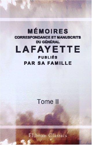 9780543805355: Mémoires, correspondance et manuscrits du général Lafayette, publiés par sa famille: Tome 2 (French Edition)