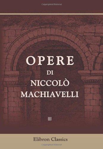 9780543805454: Opere di Niccolò Machiavelli: Volume 3 (Italian Edition)