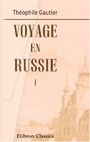 9780543806598: Voyage en Russie: Tome 1 (French Edition)