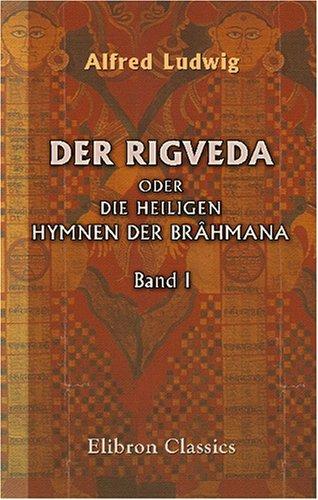 9780543810816: Der Rigveda oder die heiligen Hymnen der Brahmana: Band I