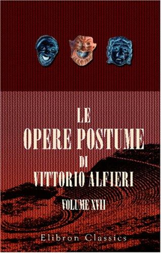9780543812179: Le opere postume di Vittorio Alfieri: Tomo 17. Commedie di Publio Terenzio tradotte da Vittorio Alfieri. Col testo a fronte. L'Ecira