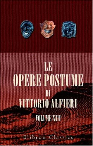 9780543812315: Le opere postume di Vittorio Alfieri: Tomo 13. Commedie di Publio Terenzio tradotte da Vittorio Alfieri. Col testo a fronte. L'Eunuco