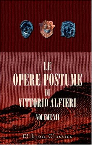 9780543812452: Le opere postume di Vittorio Alfieri: Tomo 12. Commedie di Publio Terenzio tradotte da Vittorio Alfieri. Col testo a fronte. L'Andria (Italian Edition)