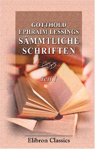 Gotthold Ephraim Lessings S?mmtliche Schriften: Teil 1.: Lessing, Gotthold Ephraim