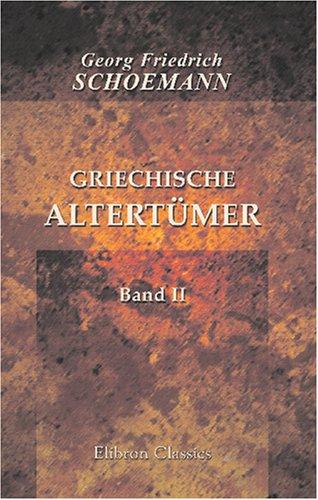 9780543815378: Griechische Altertümer: Band II. Die internationalen Verhältnisse und das Religionswesen (German Edition)