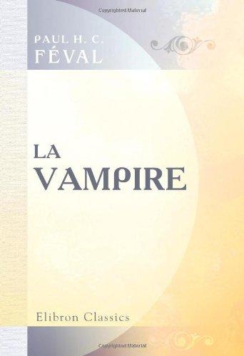 9780543816818: La vampire: (Les drames de la mort)