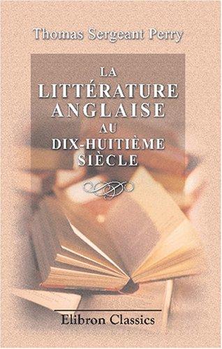 9780543817747: La littérature anglaise au dix-huitième siècle: Traduit et adapté de l'anglais par L. Lemarquis