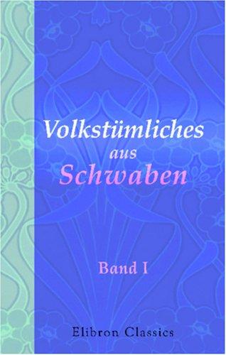 9780543822901: Volkstümliches aus Schwaben: Gesammelt und herausgegeben von A. Birlinger und M. R. Buck. Band I. Sagen, Märchen, Volksaberglauben