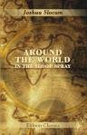 9780543824516: Around the World in the Sloop Spray. A Geographical Reader Describing Captain Slocum's Voyage Alone around the World. By Captain Joshua Slocum
