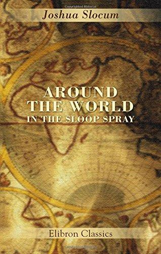 9780543824523: Around the World in the Sloop Spray: A Geographical Reader Describing Captain Slocum's Voyage Alone around the World