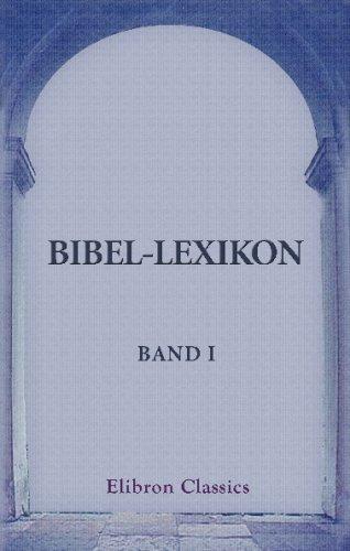 9780543825384: Bibel-Lexikon: Realwörterbuch zum Handgebrauch für Geistliche und Gemeindeglieder. Band I. A und D - Dichtkunst (German Edition)