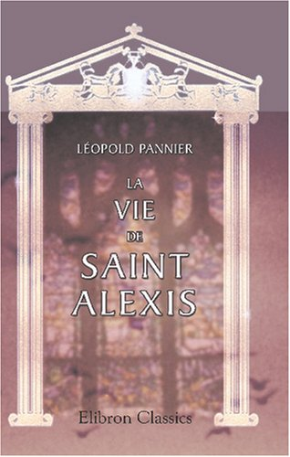 9780543826534: La Vie de saint Alexis