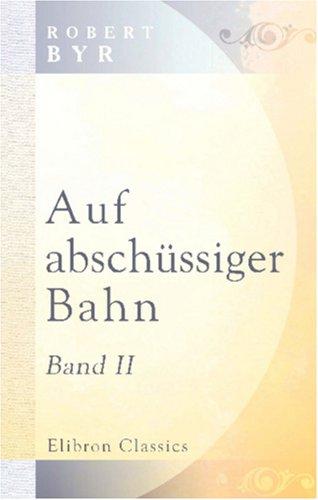 9780543829368: Auf abschüssiger Bahn: Roman. Band 2