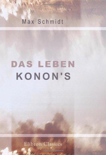 Das Leben Konon's: Historische Abhanlung. Von Max: Max Schmidt