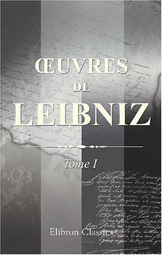 9780543831361: Œuvres de Leibniz: Publiées pour la première fois d'après les manuscrits originaux. Avec notes et introductions par A. Foucher de Careil. Tome 1: ... et des catholiques (French Edition)