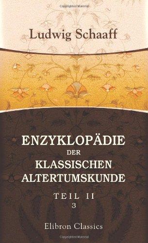9780543831644: Enzyklopädie der klassischen Altertumskunde: Ein Lehrbuch für die oberen Klassen gelehrter Schulen. Teil 2. Abteilung 3. Archäologie der Griechen und Römer (German Edition)