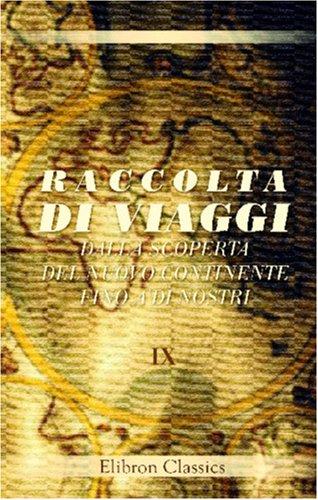 9780543832085: Raccolta di viaggi dalla scoperta del nuovo continente fino a'd� nostri: Compilata da F. C. Marmocchi. Tomo 9. Viaggi di Alessandro Burnes. Parte 3