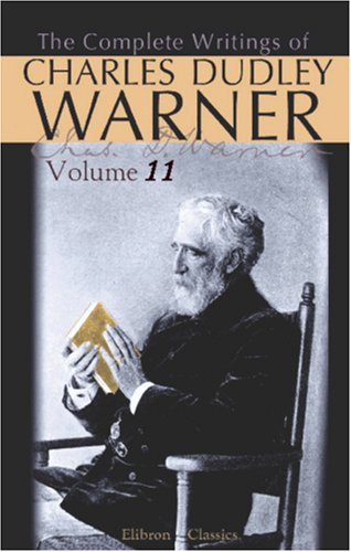 9780543833785: The Complete Writings of Charles Dudley Warner: Volume 11: A Little Journey in the World