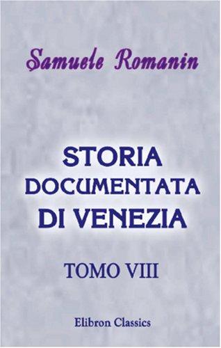 9780543835604: Storia documentata di Venezia: Tomo 8 (Italian Edition)